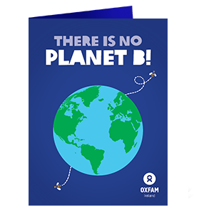 Oxfam Unwrapped There is No Planet B